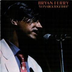 Bryan Ferry (Брайан Ферри): Let's Stick Together
