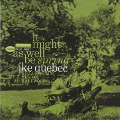 Ike Quebec (Айк Квебек): t Might As Well Be Spring