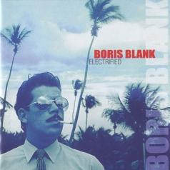 Boris Blank (Борис Бланк): Electrified