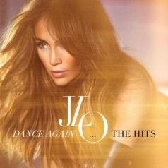Jennifer Lopez (Дженнифер Лопес): Dance Again...The Hits