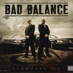 Bad Balance (Бед Баланс): Криминал 90-х