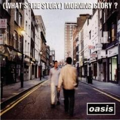 Oasis (Зе Оазис): (What's The Story) Morning Glory?