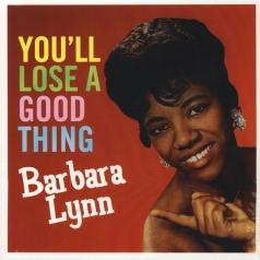Barbara Lynn (Барбара Линн): You'll Loose A Good Thing