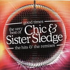 Chic: Good Times - The Very Best Of Chic & Sister Sledge - The Hits & The Remixes