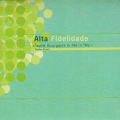 Andre Bourgeois (АндреБуржуа): Alta Fidelidade