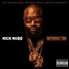 Rick Ross (Рик Росс): God Forgives, I Don't