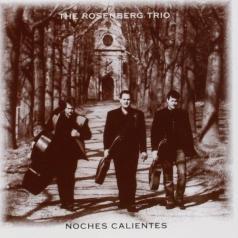 Rosenberg Trio: Noches Calientes