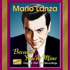 Mario Lanza (Марио Ланца): Lanza, Mario: Because You'Re Mine (1952-1954)