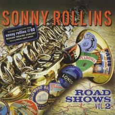 Sonny Rollins (Сонни Роллинз): Road Shows Vol.2