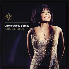 Dame Shirley Bassey (Ширли Бэсси): Hello Like Before