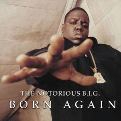 The Notorious B.I.G. (Зе Кристофер Джордж Латор Уоллес): Born Again