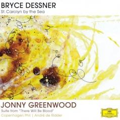 "Copenhagen Philarmonic (Копенгагенский филармонический оркестр): Dessner, Bryce: St. Carolyn By The Sea/ Greenwood, Jonny: Suite From ""There Will Be Blood"""