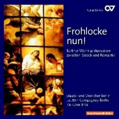 Staatschor: Berlin Christmas Music Between Baroque And Romanticism: Works By C.P.E. Bach, C.F. Graun, C.F. Zelter, J.F. Agricola Et Al