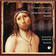 Demantius,Christoph (Кристофер Демантиус): St John Passion. Six Motets