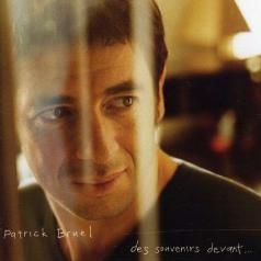 Patrick Bruel (Патрик Брюэль): Des Souvenirs Devant...