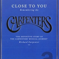 The Carpenters: Close To You: Remembering The Carpenters