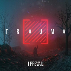 I Prevail: Trauma