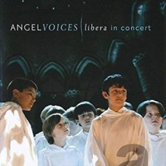 Libera (Либера): Angel Voices: Libera In Concert