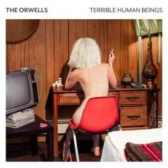 The Orwells (Зе Орвеллс): Terrible Human Beings