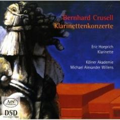 Bernhard Crusell: Klarinettenkonzerte Op. 1,5 & 11 (Forgotten Treasures, Vol. 1)