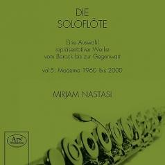 Mirjam Nastasi (Мириам Настаси): The Solo Flute Vol.5: Works By Denissow, Tomasi Et. Al./Mirjam Nastasi (Flute)