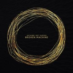 Nothing But Thieves (Нафинг бат тивес): Broken Machine