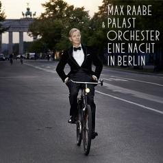 Max Raabe (Макс Раабе): Eine Nacht In Berlin