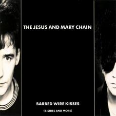 The Jesus And Mary Chain: Barbed Wire Kisses