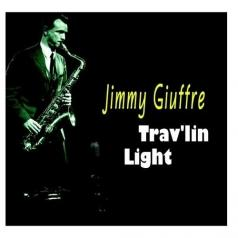 Jimmy Giuffre (Джимми Гьюффре): Trav'lin Light