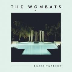 The Wombats: Greek Tragedy