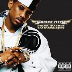 Fabolous (Фаболос): From Nothin' To Somethin'