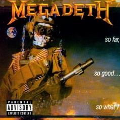 Megadeth (Megadeth): So Far So Good So What