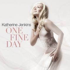 Katherine Jenkins (Кэтрин Дженкинс): One Fine Day