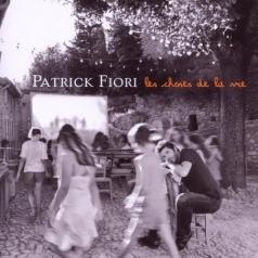 Patrick Fiori (Патрик Фьори): Les Choses De La Vie
