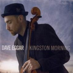 Dave Eggar (Дэйв Эггар): Kingston Morning