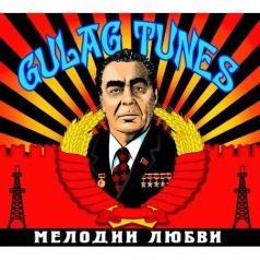 Gulag Tunes (Гулаг Тюнс): Мелодии Любви