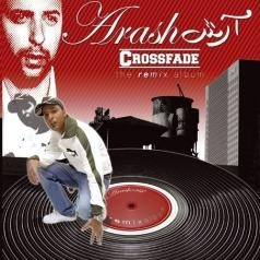Arash (Араш): Crossfade - Remix Album