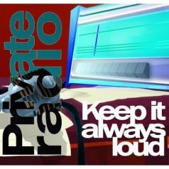 Private Radio (Приват Радио): Keep It Always Loud