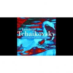 The Essential Tchaikovsky
