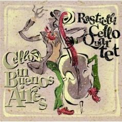 Rastrelli Cello Quar (Растрелли Кело Квартет): Cello In Buenos Aires