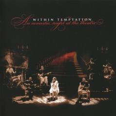 Within Temptation (Витхин Темптатион): An Acoustic Night At The Theatre