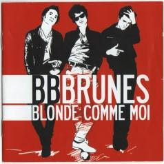 BB Brunes (Би Би Брунес): Blonde Comme Moi