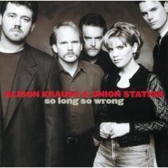 Alison Krauss (Элисон Краусс): So Long So Wrong