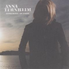 Anna Ternheim (Анна Тернхейм): Somebody Outside