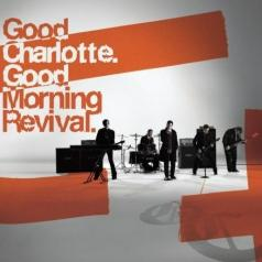 Good Charlotte (Гоод Шарлотте): Good Morning Revival