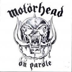 Motorhead (Моторхед): On Parole