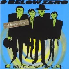 Nine Below Zero (Найн Белоу Зеро): Don't Point Your Finger