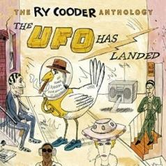 Ry Cooder (Рай Кудер): The Ry Cooder Anthology: The UFO Has Landed