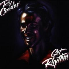 Ry Cooder (Рай Кудер): Get Rhythm