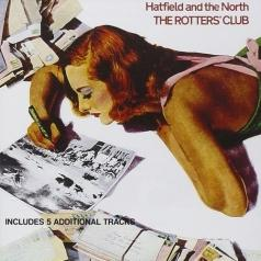 Hatfield & The North (Хэтфилд и Север): The Rotters Club